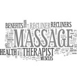 benefits of massage recliners vs a massage vector image vector image