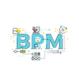 bpm business process management word vector image vector image