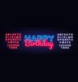happy birthday neon text happy birthday vector image vector image