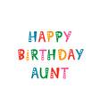 handwritten lettering of happy birthday aunt on vector image vector image