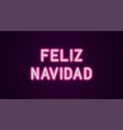 neon festive inscription for spanish christmas vector image vector image