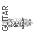 a look at the history of the guitar text word vector image vector image