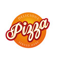 vintage pizza sign lettering stamp vector image vector image