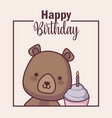 cute bear with cupcake happy birthday card vector image vector image
