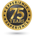 75 years experience gold label