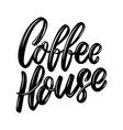 coffee house lettering phrase isolated on white vector image vector image