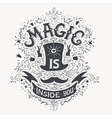 Magic is inside you vintage label with a vector image vector image