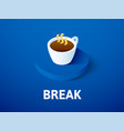 break isometric icon isolated on color background vector image