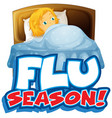 font design for word flu season with sick girl in vector image
