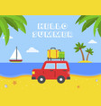 hello summer car with luggage on beach vector image vector image