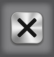 Cancel icon - metal app button vector image vector image