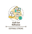 cash-out refinance concept icon vector image vector image