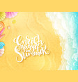hand lettering summer inspirational phrase vector image vector image