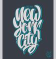 new york city lettering design hand written vector image vector image