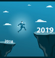 businessman jumping from 2018 to 2019 cross over vector image vector image