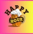 happy hour design with a mug of draft beer vector image vector image