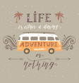 travel poster with motivation quote vintage vector image vector image