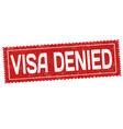 visa denied grunge rubber stamp vector image vector image