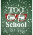 Too Cool for school green blackboard
