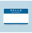 Blue tag sticker HELLO my name is vector image vector image
