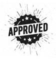 round vintage grunge approved stamp vector image