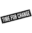square grunge black time for change stamp vector image vector image