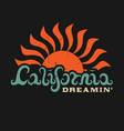 california dreamin hand lettered vector image vector image