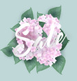 hydrangea with summer sale lettering vector image vector image