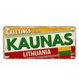 greetings from kaunas vintage rusty metal plate vector image