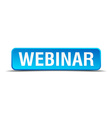 Webinar blue 3d realistic square isolated button vector image