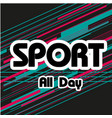 sport all day text colorful background imag vector image vector image