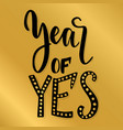 year of yes lettering vintage design vector image vector image