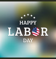 happy labor day card national american vector image vector image