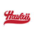 hawaii hanwritten lettering made in 90s style vector image vector image