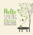 spring landscape on coffee theme with cup on table vector image vector image