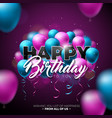 happy birthday design with balloon vector image