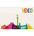 Travel Mxico destination landmarks skyline vector image vector image