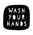 wash your hands typographic design poster vector image vector image