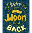 I love you to the moon and back hand drawn vector image vector image