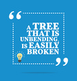Inspirational motivational quote A tree that is vector image