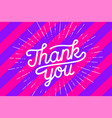 thank you hand lettering thank you with sunburst vector image vector image