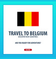 travel to belgium discover and explore new vector image vector image