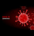 coronavirus covid19-19 virus red background vector image