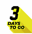 three day to go with long shadow vector image vector image