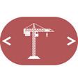building construction crane icon vector image