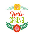 hello spring floral decoration card celebration vector image
