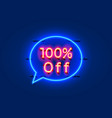 neon chat frame 100 off text banner night sign vector image vector image