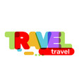 creative of multicolor travel business word vector image