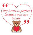 Inspirational love quote My heart is perfect vector image vector image