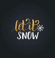 let it snow lettering on black background vector image